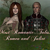 Most Romantic Tales: Romeo and Juliet